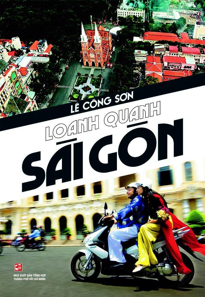 """""""Loanh quanh Sài Gòn"""" của Lê Công Sơn, NXB Tổng hợp TP.Hồ Chí Minh."""