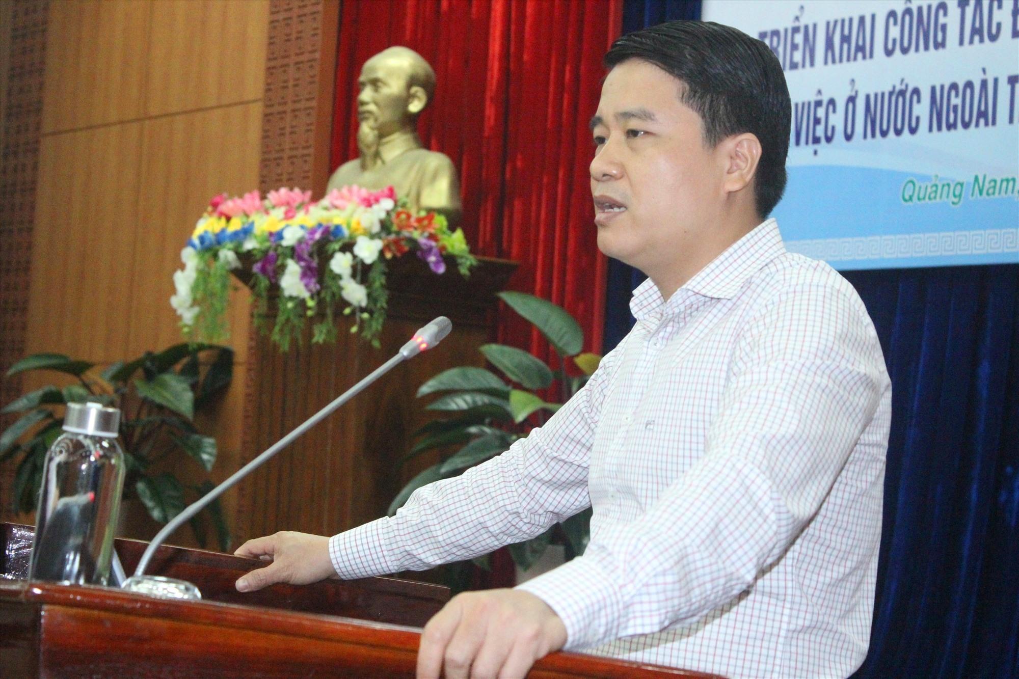 Phó Chủ tịch UBND tỉnh Trần Văn Tân khẳng định cần thực hiện nhiều giải pháp thúc đẩy công tác xuất khẩu lao động. Ảnh: D.L