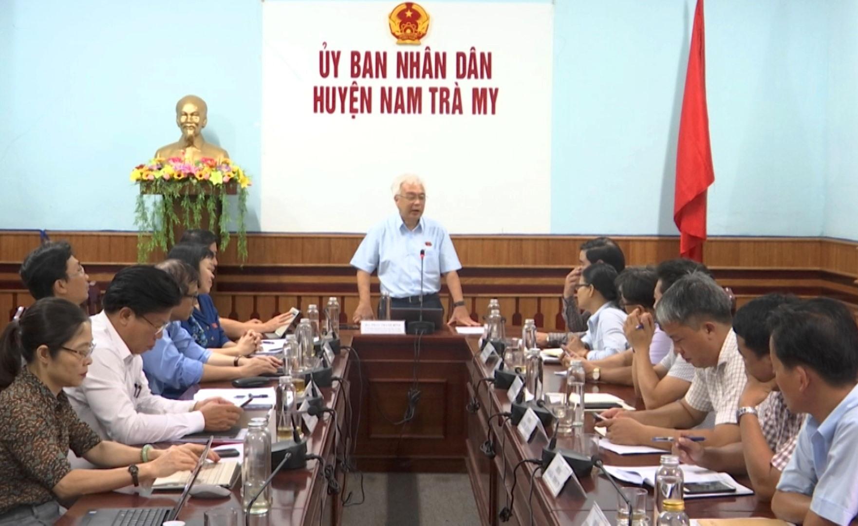 Ông Phan Thanh Bình - Chủ nhiệm Ủy ban Văn hóa, giáo dục, thanh niên, thiếu niên và nhi đồng của Quốc hội đánh giá cao UBND huyện Nam Trà My