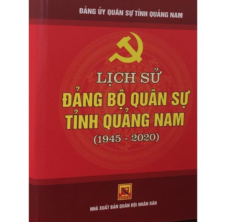 """Tập sách """"Lịch sử Đảng bộ Quân sự tỉnh Quảng Nam (1945 - 2020)"""". Ảnh: L.N.Đ"""