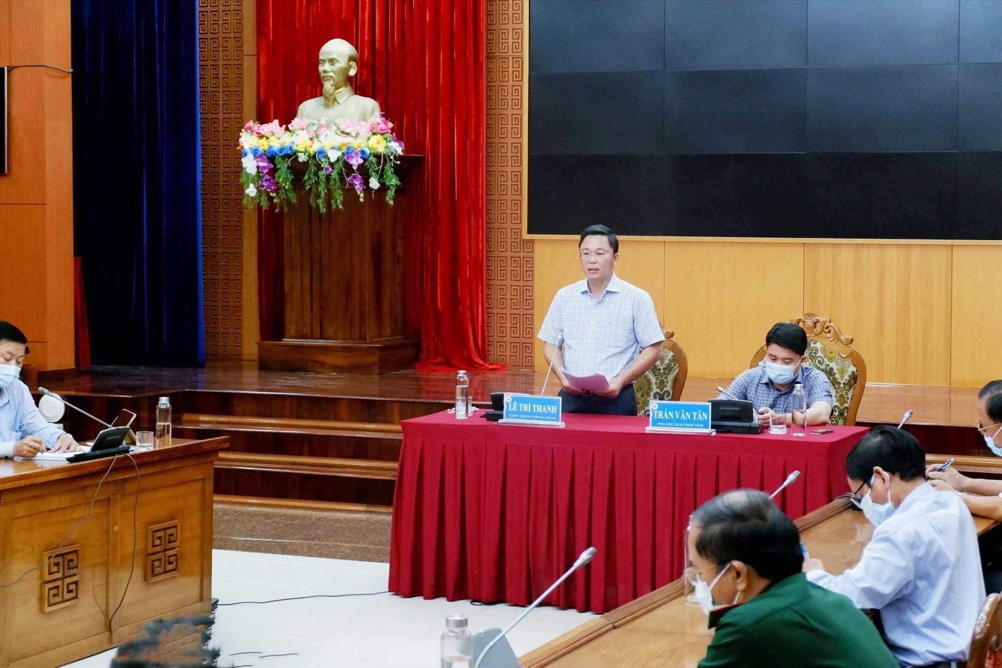 Chủ tịch UBND tỉnh Lê Trí Thanh chủ trì cuộc làm việc cùng Ban Chỉ đạo Phòng chống dịch cấp tỉnh vào chiều 26.5.