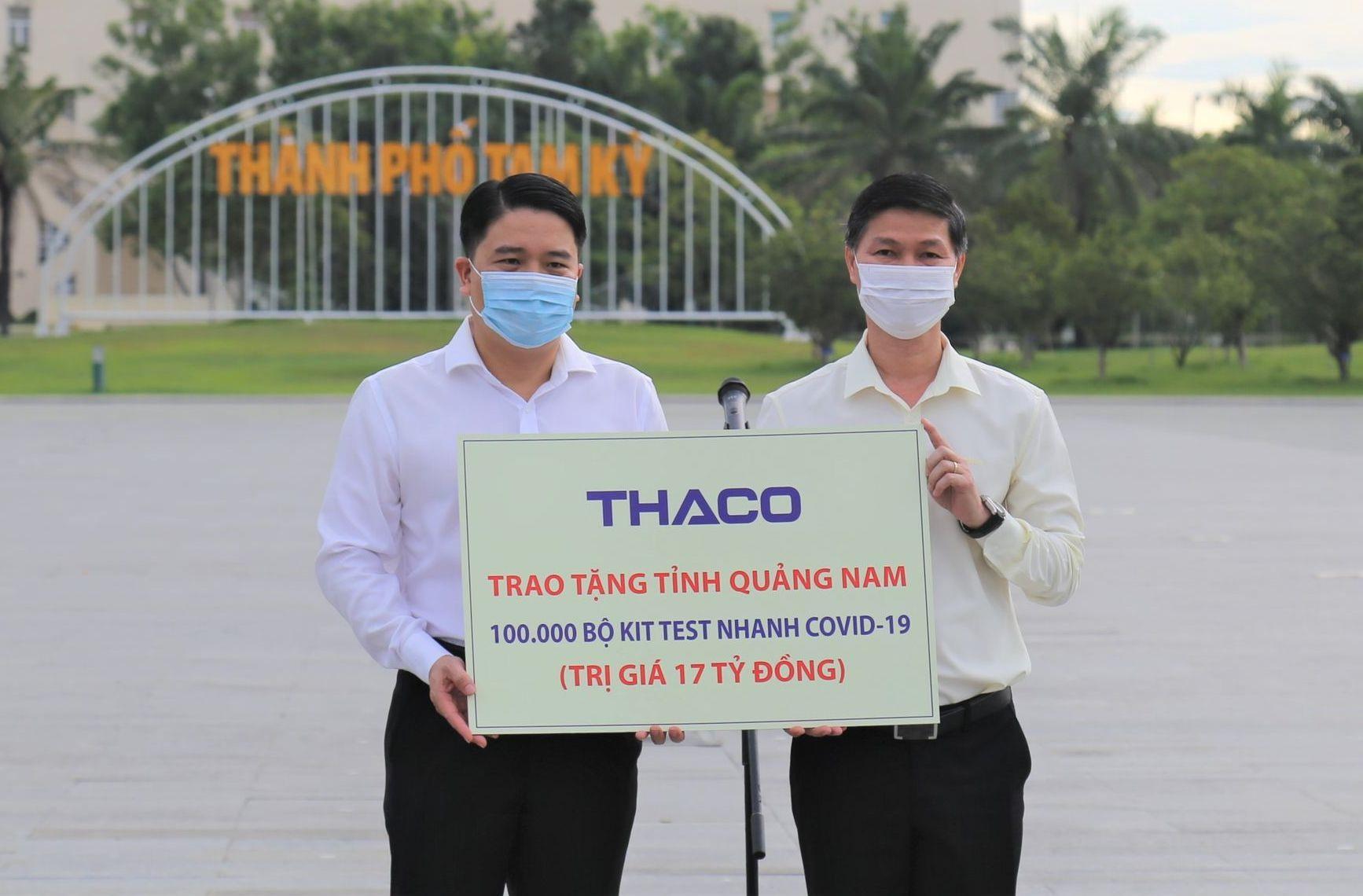 Từ khi bùng phát dịch Covid-19 đến nay, THACO và các tập đoàn con cũng như các tổng công ty thành viên đã hỗ trợ các hoạt động phòng chống dịch trong cả nước với kinh phí hơn 210 tỷ đồng, trong đó hỗ trợ tỉnh Quảng Nam hơn 34 tỷ đồng gồm 5 tỷ đồng tài trợ thiết bị y tế cho Sở Y tế Quảng Nam, 2 tỷ đồng tài trợ máy xét nghiệm Covid-19 cho CDC Quảng Nam, 10 tỷ đồng tài trợ Quỹ vắc xin phòng Covid-19 tỉnh Quảng Nam và 17 tỷ đồng tài trợ bộ kit xét nghiệm SARS-CoV-2 cho Sở Y tế Quảng Nam.