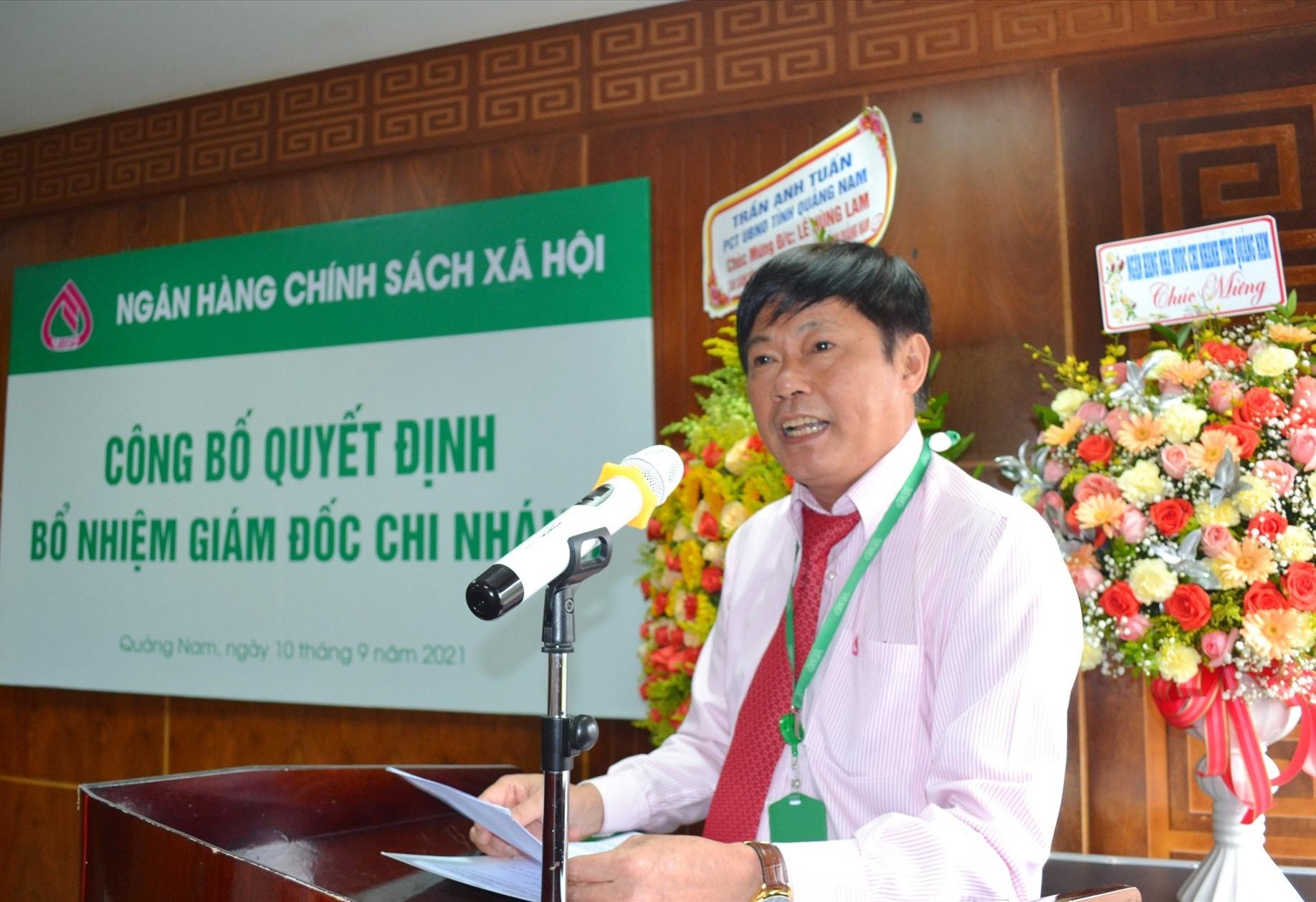Ông Lê Hùng Lam - Giám đốc Ngân hàng CSXH chi nhánh Quảng Nam cam kết sẽ cùng toàn thể cán bộ, viên chức, người lao động thực hiện xuất sắc các nhiệm vụ được giao.